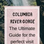 Columbia River Gorge | The Ultimate Guide for the perfect visit