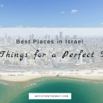 Best Places in Israel- 80 Things for a Perfect Trip