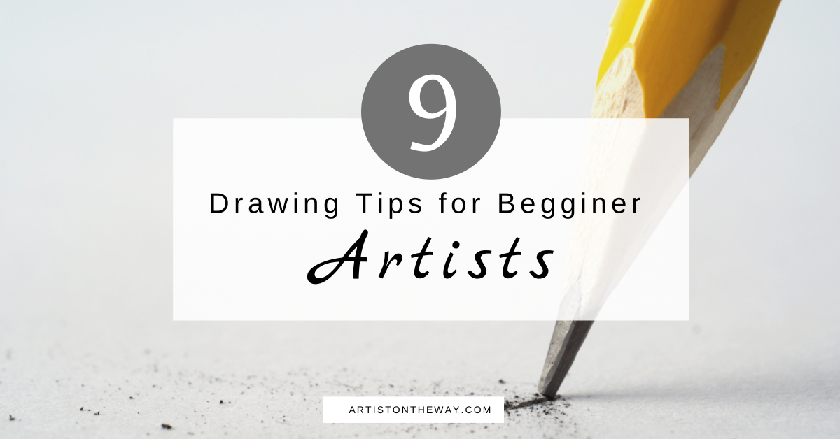 Learning to Draw: 9 Simple Drawing Tips for Beginner Artists